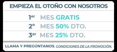 Empieza el otoño con nosotros, 1er mes gratis, 2º mes 50% dto. y 3er mes 25% dto.